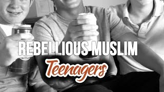 Rebellious Muslim Teenagers
