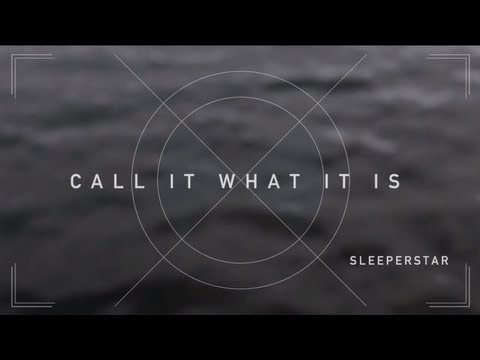 Call It What It Is | Sleeperstar