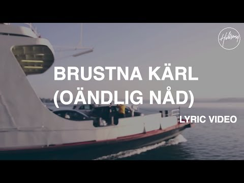 Brustna Kärl (Oändlig Nåd) - Lyric Video