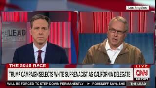 "William Johnson, White Nationalist & Trump CA Delegate - ""Mr. Trump is the real deal"" (CNN, 5.11.16)"