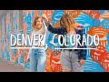 HOW TO SPEND 2 DAYS IN DENVER, COLORADO!