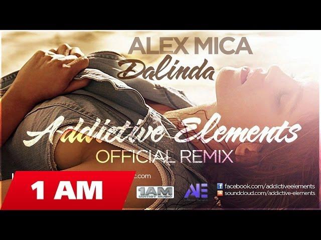 Alex Mica - Dalinda (Addictive Elements Official Remix)(Radio Edit)