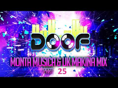 Doof - Monta Musica & UK Makina Mix - Part 25 - 2017