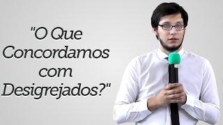 """""""O Que Concordamos com Desigrejados?"""" - Geimar Lima"""