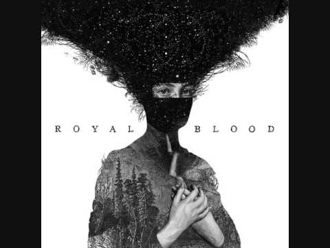 Royal Blood - Loose Change