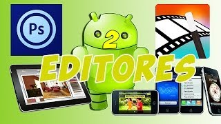 2 Aplicaciones Android Para Editar Video y Foto