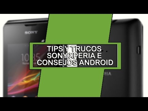 Sony Xperia E  Tips trucos para android (aumenta velocidad. rendimiento y batería)