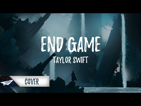Taylor Swift Ft. Ed Sheeran & Future - End Game (Lyrics / Lyric Video) (Cover by Jake Roque)
