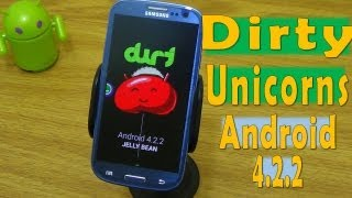 ROM Dirty Unicorns Android 4.2.2 Samsung Galaxy S3 [Review & Tutorial]