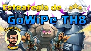 GoWiPe TH8 Estrategia de 3 Estrellas 100% | Clash of Clans
