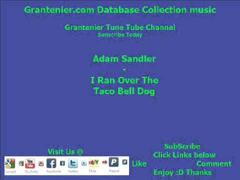 Adam Sandler - I Ran Over The Tacobell Dog