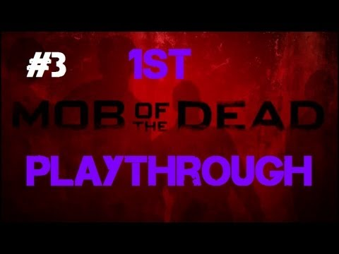 Mob of the Dead - Our First Co-op Playthrough! (Part 3)