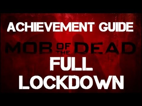 Mob of the Dead: Full Lockdown Achievement Guide
