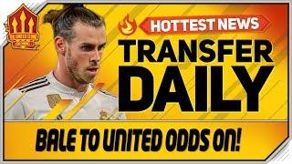 Gareth Bale to Man Utd Odds on! Man Utd Transfer News