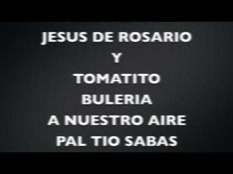 JESUS DE ROSARIO Y TOMATITO buleria