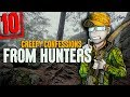 10 CREEPY Confessions by Hunters with River Sound Effects - Darkness Prevails