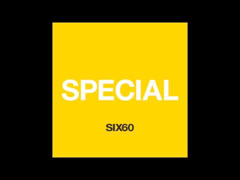 SIX60 - SPECIAL