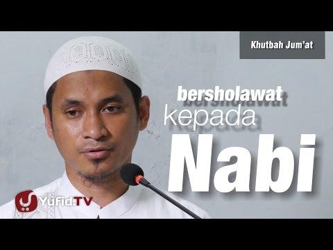 Khutbah Jum'at :  Bersholawat Kepada Nabi -  Ustadz Muhammad Abduh Tuasikal
