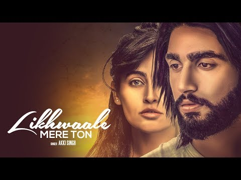 Likhwaale Mere Ton: Akki Singh (Full Song) Navi Ferozpurwala | Latest Songs 2018