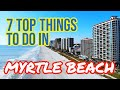 The TOP 7 Things To Do In Myrtle Beach, SC   FUN Attractions on a Budget!!
