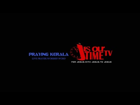 LIVE PRAYER - Praying Kerala, Praying India (07/Feb/2015) 632 Days