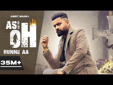 Asi Oh Hunne Aa (Official Video) Amrit Maan | Ikwinder Singh | Tru Maker | Latest Punjabi Songs 2020