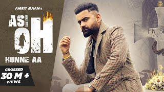 Asi Oh Hunne Aa (Official Video) Amrit Maan | Ikwinder Singh | Tru Maker | Latest Punjabi Songs 2020
