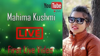 My First Live video ||  Mahima Kushmi Official Video 2019 Live