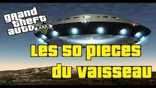 GTA 5 - EMPLACEMENTS des 50 pièces du VAISSEAU SPATIAL ( partie 2/2 )