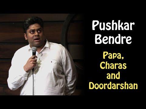 Papa, Charas and Doordarshan  Standup Comedy  Pushkar Bendre