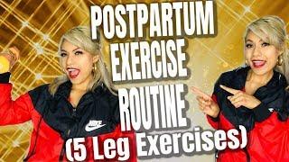 Postpartum Exercise Routine - 5 Leg Exercises