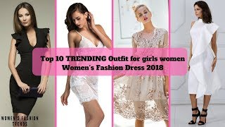 Top 10 TRENDING Outfit for girls womens | Womens Fashion Dress 2018