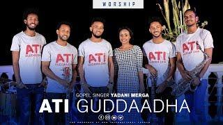 NEW AFFAN OROMO Gospel Singer Yadeni Merga ( ATI GUDDAAHA  )