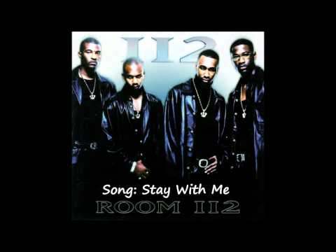 Room 112 - Stay With Me  (High Quality)