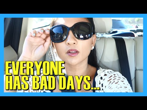 Everyone Has Bad Days...