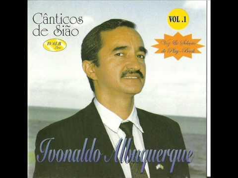 IVONALDO ALBUQUERQUE  CÂNTICOS DE SIÃO VOL 1 CD COMPLETO
