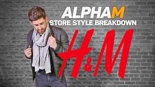 *NEW SERIES PREMIER* alpha m. Store Style Breakdown | H & M