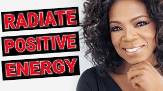 How To Radiate Positive Energy Like Oprah Winfrey (Be irresistible!)