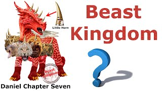 Beast Kingdom [Daniel Chapter 7]