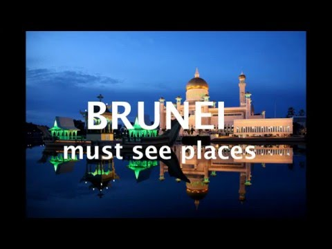 must see places in BRUNEI!