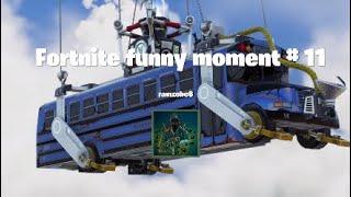 Fortnite Funny moments # 11