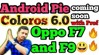Android 9 Pie + Coloros 6.0 Rolling Out For Oppo F7 and F9