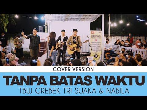 Download Lagu TBW Grebek Tri Suaka & Nabila - Tanpa Batas Waktu.mp3