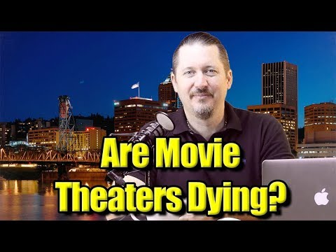 Are Movie Theaters Dying?