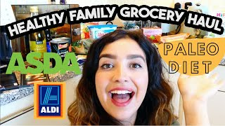HUGE HEALTHY FAMILY OF FOUR GROCERY HAUL ASDA AND ALDI | PALEO DIET BEGINNERS AND WEEKLY MEAL PLAN