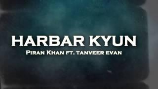 Harbar Kyun - Piran Khan ft. Tanveer Evan