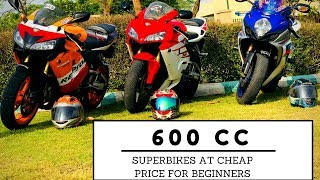 600 CC SUPERBIKES AT CHEAP PRICE FOR BEGINNERS