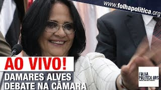 AO VIVO: MINISTRA DAMARES ALVES PARTICIPA DE DEBATE NA CÂMARA DOS DEPUTADOS - GOVERNO BOLSONARO