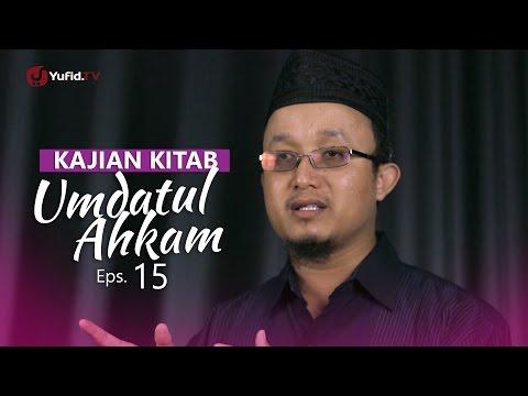 Kajian Kitab: Umdatul Ahkam - Ustadz Aris Munandar, Eps.15