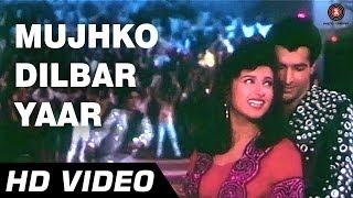 Mujhko Dilbar Yaar Video Song